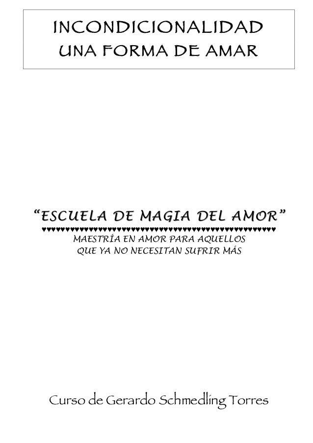 """INCONDICIONALIDAD UNA FORMA DE AMAR  """"E SCUELA DE MAGIA DEL AMOR """" ♥♥♥♥♥♥♥♥♥♥♥♥♥♥♥♥♥♥♥♥♥♥♥♥♥♥♥♥♥♥♥♥♥♥♥♥♥♥♥♥♥♥♥♥♥♥♥♥♥♥  MAE..."""
