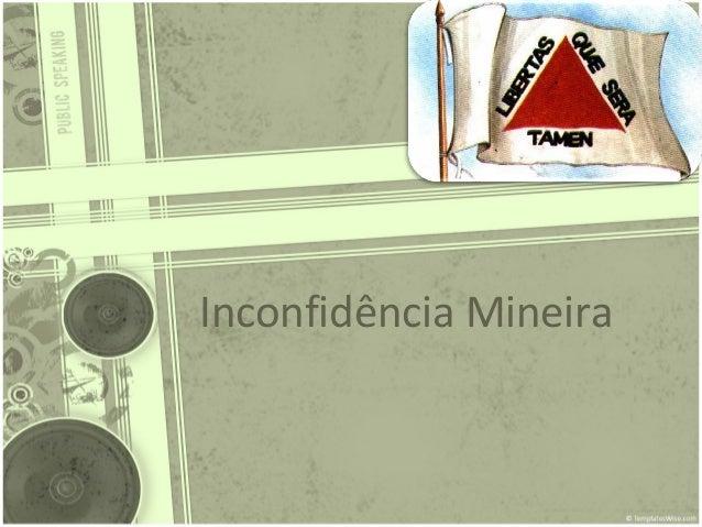 HISTÓRIA: Inconfidência Mineira