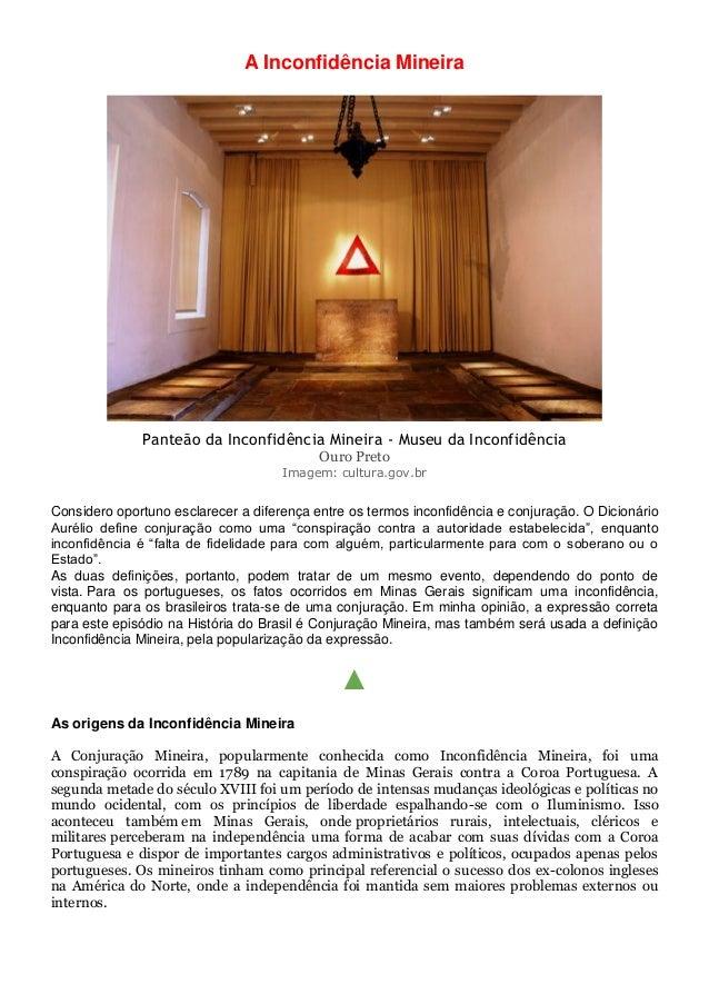 A Inconfidência Mineira Panteão da Inconfidência Mineira - Museu da Inconfidência Ouro Preto Imagem: cultura.gov.br Consid...