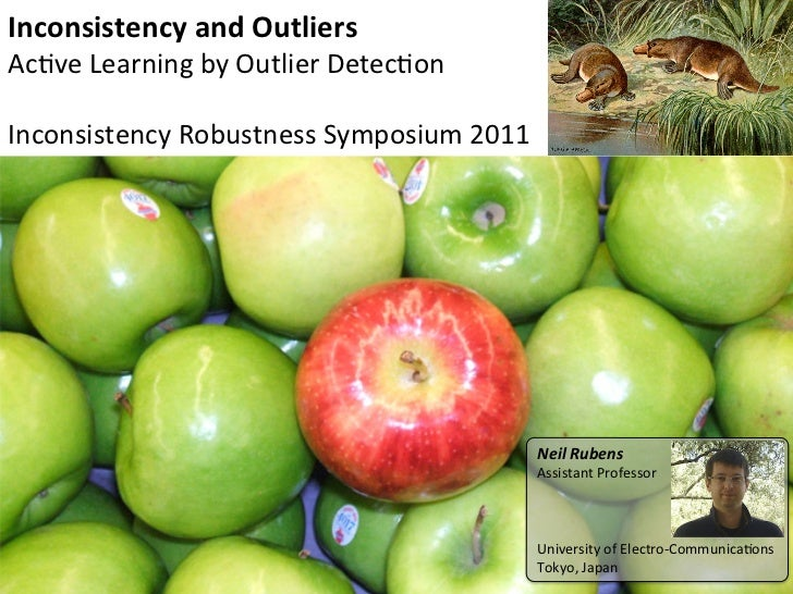 Inconsistency	  and	  Outliers	  Ac#ve	  Learning	  by	  Outlier	  Detec#on	  	  Inconsistency	  Robustness	  Symposium	  ...
