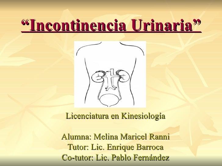 Incontinencia Urinaria. Melina Ranni