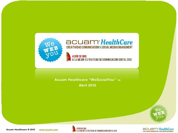 "Acuam Healthcare ""WeSocialYou""   TM                                               Abril 2012Acuam Healthcare ® 2012   www...."