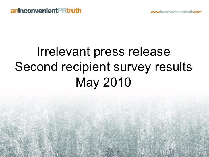 Irrelevant press release  Second recipient survey results            May 2010
