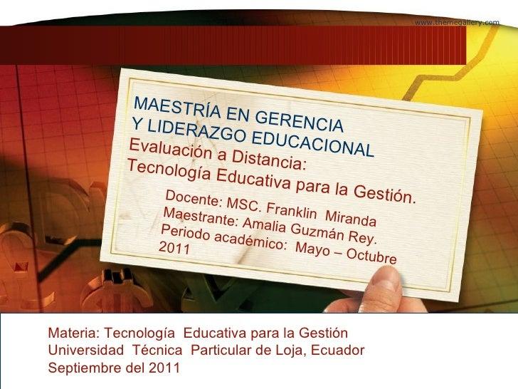 www.themegallery.com Company Logo MAESTRÍA EN GERENCIA  Y LIDERAZGO EDUCACIONAL Evaluación a Distancia:  Tecnología Educat...