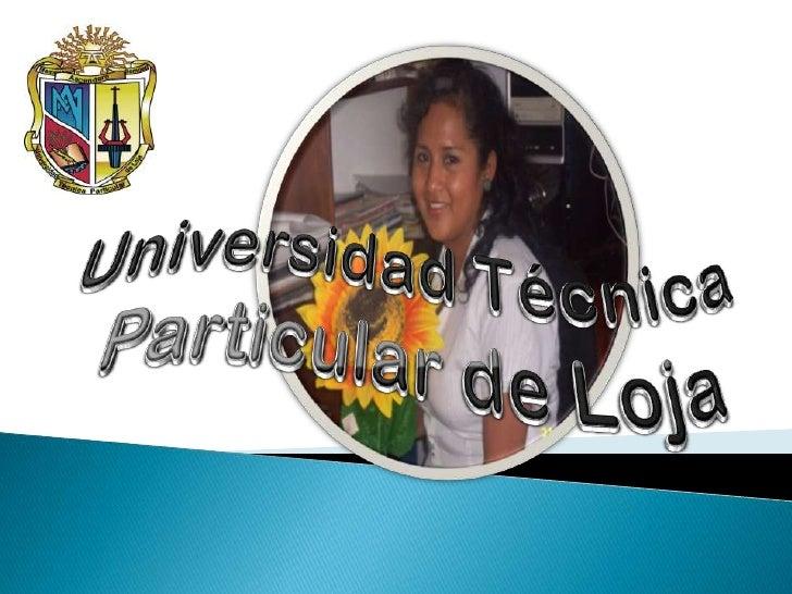 Universidad Técnica <br />Particular de Loja<br />