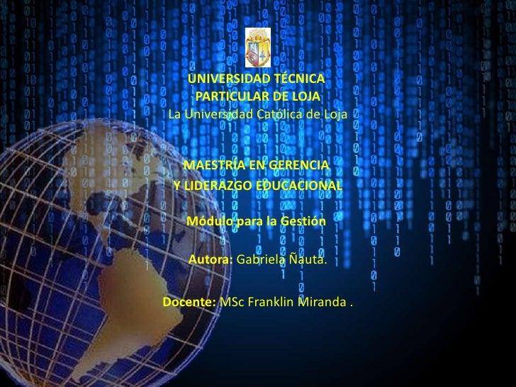 UNIVERSIDAD TÉCNICA  PARTICULAR DE LOJA La Universidad Católica de Loja       MAESTRÍA EN GERENCIA  Y LIDERAZG...