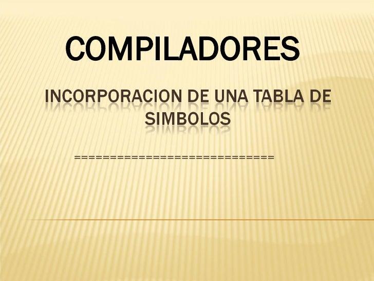 Incorporacion De Una Tabla De Simbolos Compiladores