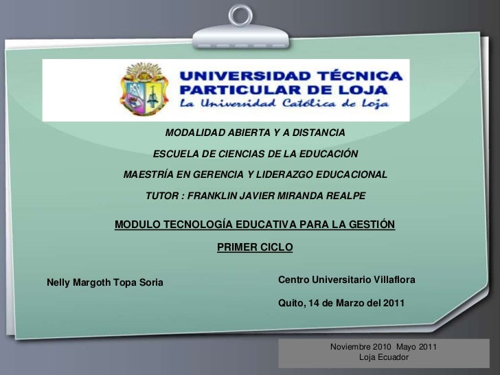 MODALIDAD ABIERTA Y A DISTANCIA<br />ESCUELA DE CIENCIAS DE LA EDUCACIÓN<br />MAESTRÍA EN GERENCIA Y LIDERAZGO EDUCACIONAL...