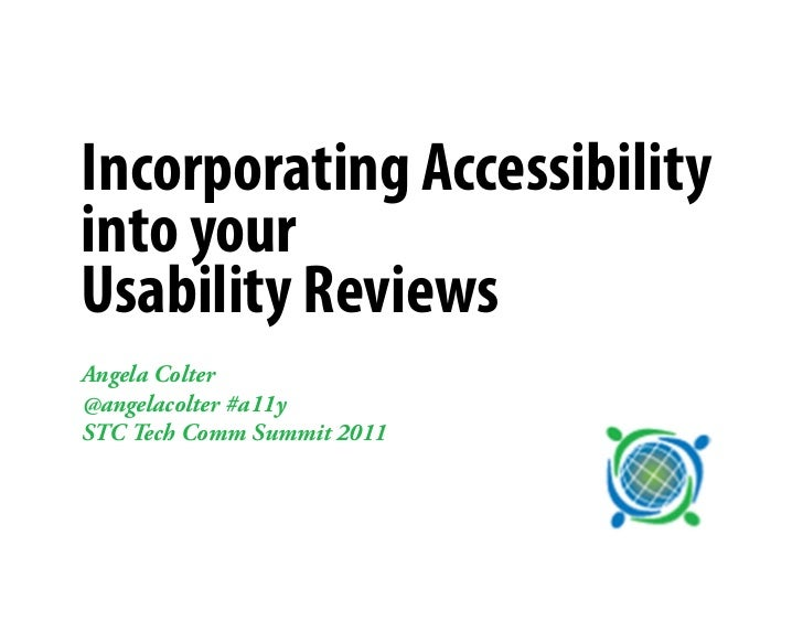 Incorporating Accessibilityinto yourUsability ReviewsAngela Colter@angelacolter #a11ySTC Tech Comm Summit 2011