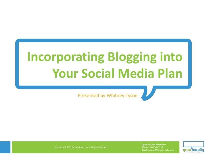 Incorporating Blogging into    Your Social Media Plan                            Presented by Whitney Tyson               ...
