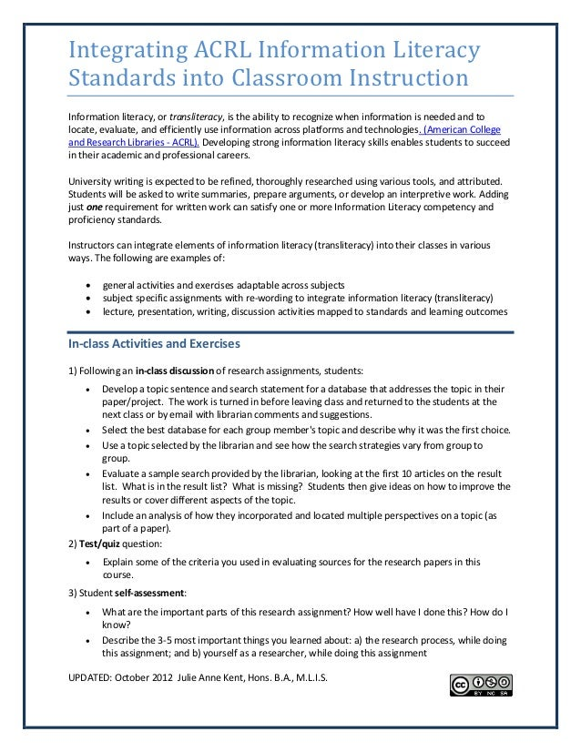 Integrating ACRL Information LiteracyStandards into Classroom InstructionInformation literacy, or transliteracy, is the ab...