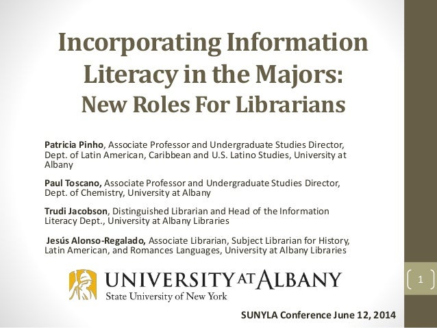 Incorporating Information Literacy in the Majors: New Roles For Librarians Patricia Pinho, Associate Professor and Undergr...