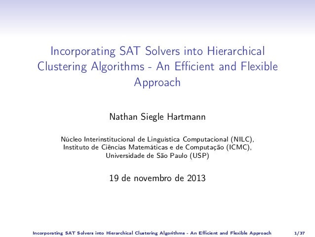 Incorporating SAT Solvers into Hierarchical Clustering Algorithms - An Efficient and Flexible Approach Nathan Siegle Hartman...