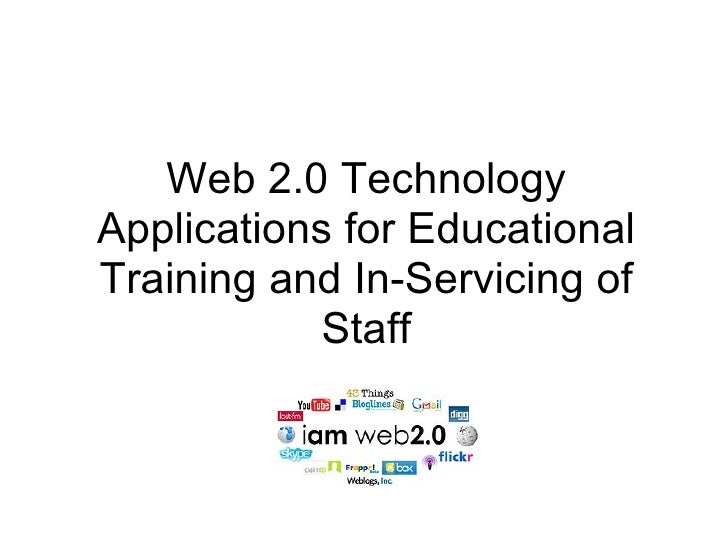 Web 2.0 Technology Applications for Educational Training and In-Servicing of Staff