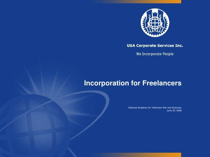Incorporation for Freelancers<br />National Academy for Television Arts and Sciences<br />June 25, 2008<br />