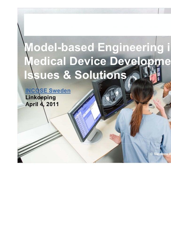 Model-basedModel based Engineering inMedical Device Development –                     pIssues & SolutionsINCOSE SwedenLink...