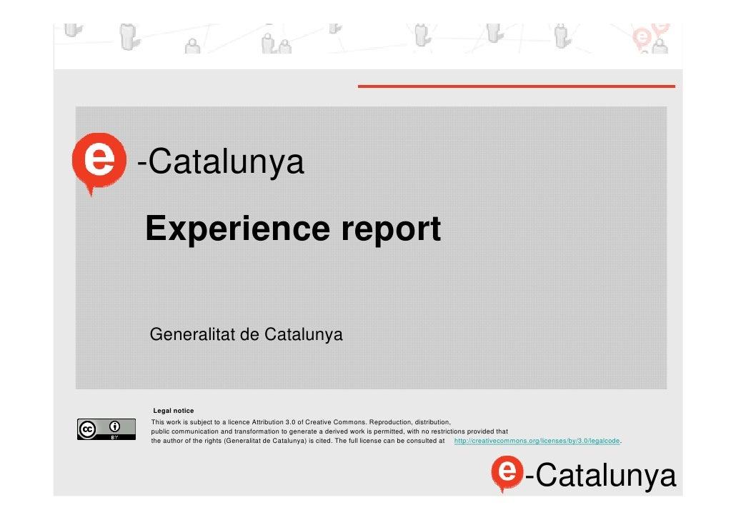 -Catalunya Experience report  Marta Continente, Marta Fernández, Jordi Graells (Generalitat de Catalunya) Josep Casanovas,...