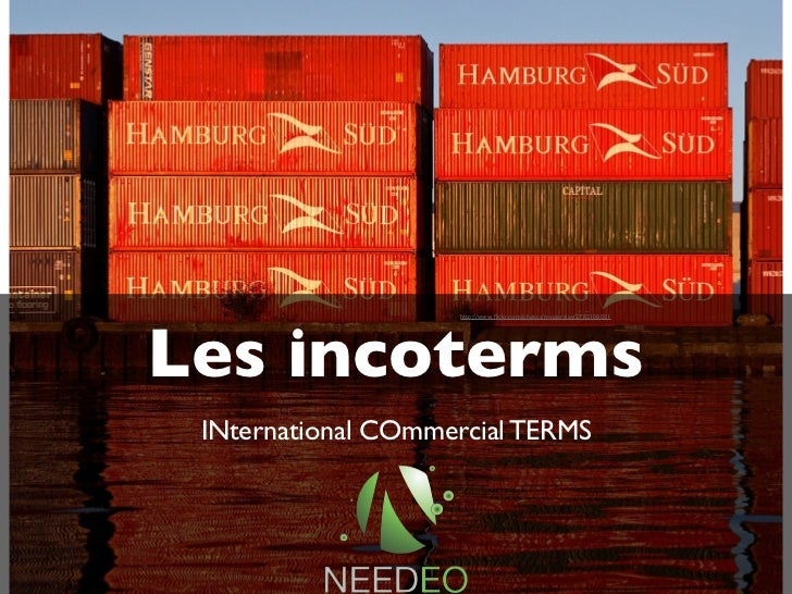 http://www.flickr.com/photos/mvejerslev/2782106031Les incoterms INternational COmmercial TERMS