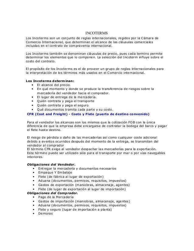 INCOTERMS Los Incoterms son un conjunto de reglas internacionales, regidos por la Cámara de Comercio Internacional, que de...