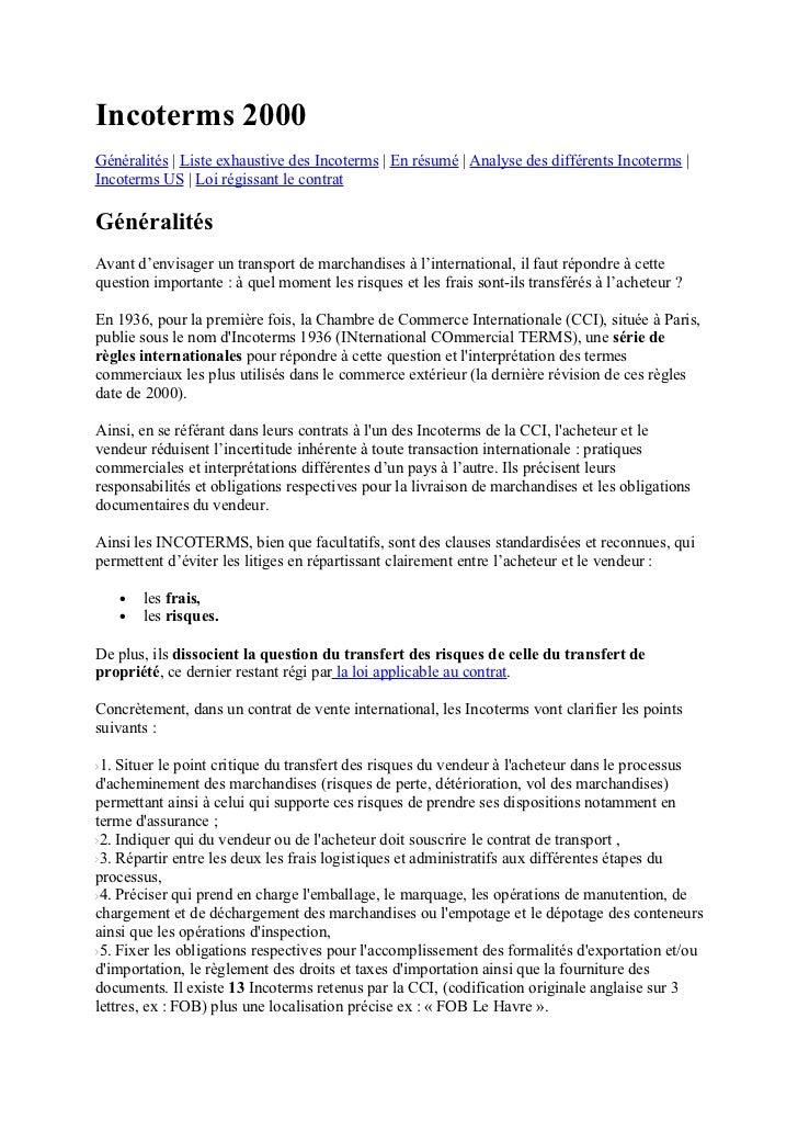 Incoterms 2000Généralités | Liste exhaustive des Incoterms | En résumé | Analyse des différents Incoterms |Incoterms US | ...