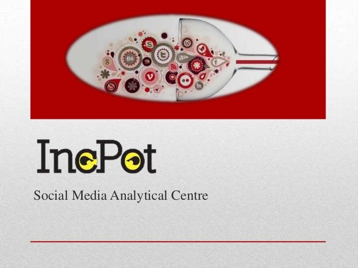 IncPot: Social Media Analytical Center