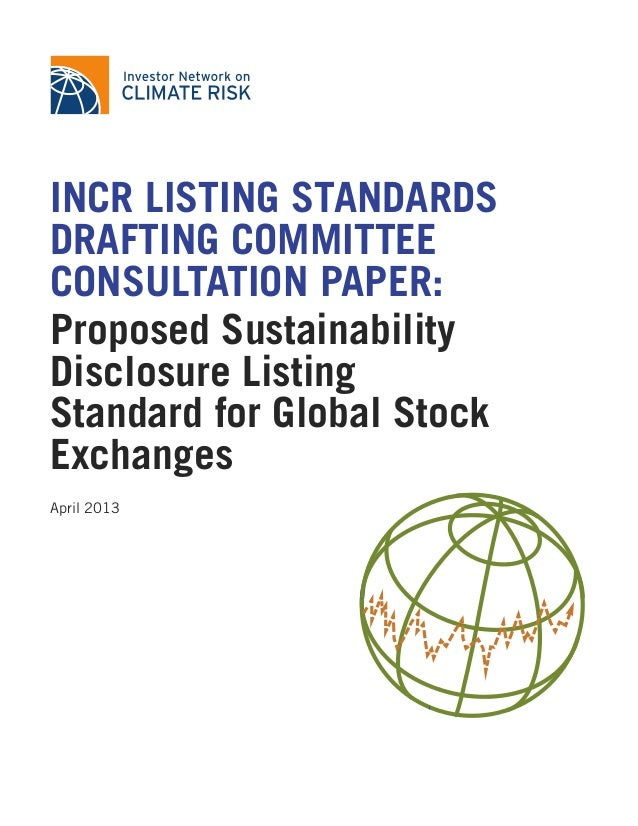 INCR LISTING STANDARDSDRAFTING COMMITTEECONSULTATION PAPER:Proposed SustainabilityDisclosure ListingStandard for Global St...
