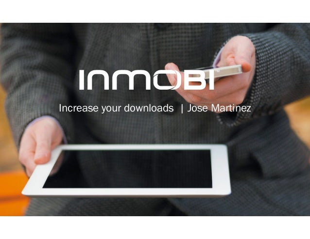 Increase your downloads | Jose Martinez