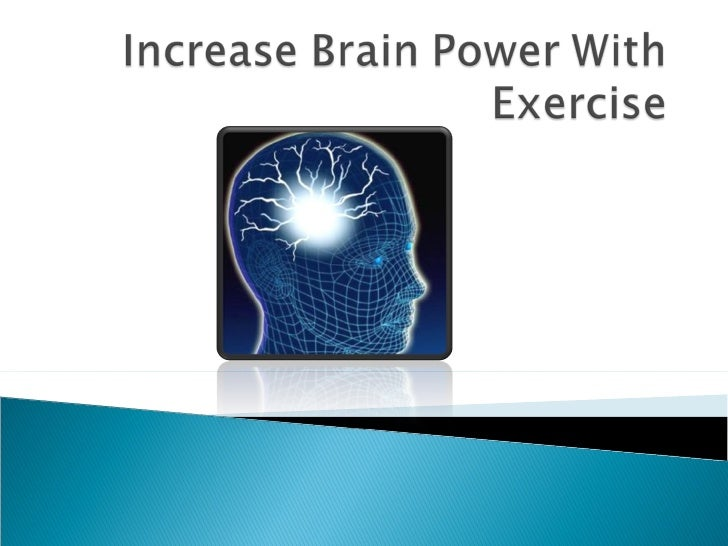 Increase brain power with exercise