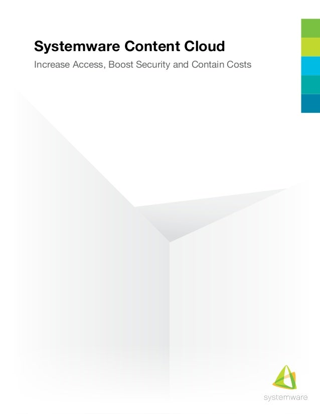 Increased Access and Boost Data Security with Systemware Content Cloud - New Standard in ECM