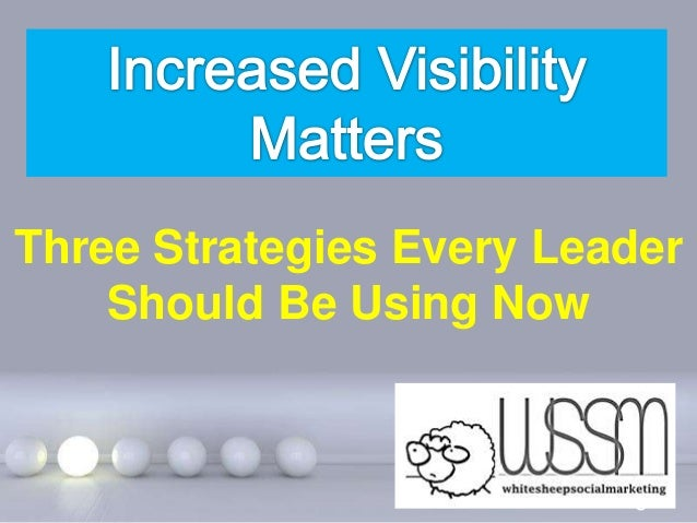 Increased Visibility Matters