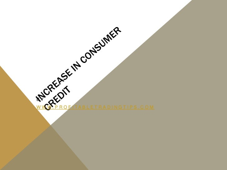 Increase in Consumer Credit