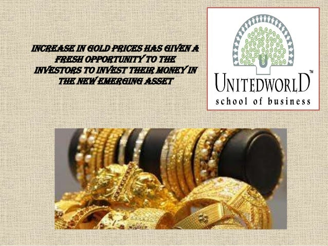 Increase in gold prices has given a fresh opportunity to the investors