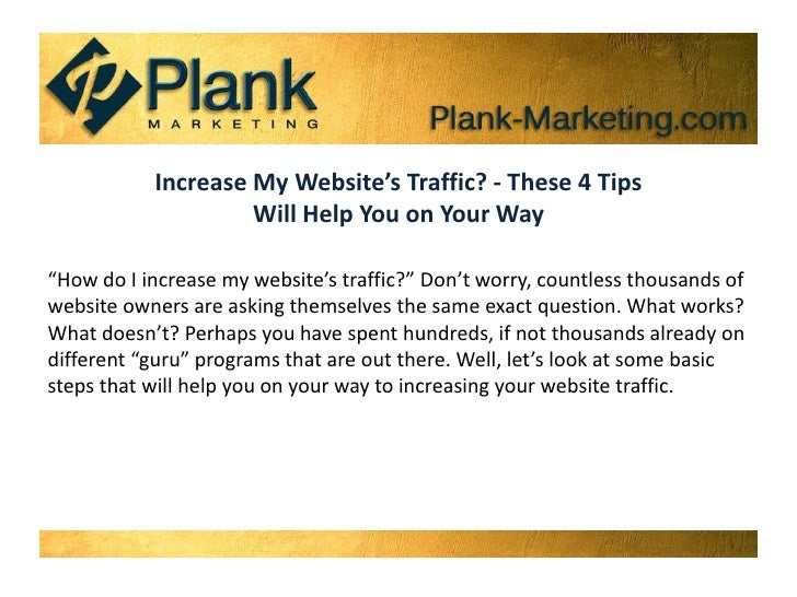 Increase My Website's Traffic? - These 4 Tips Will Help You on Your Way