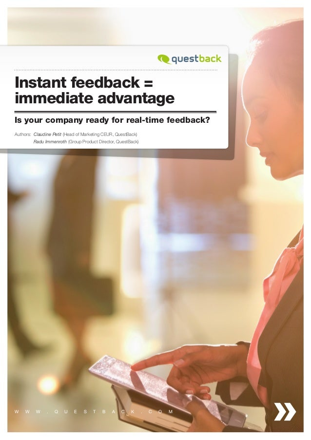 Instant feedback = immediate advantage Is your company ready for real-time feedback? Authors: 	 laudine Petit (Head of Mar...