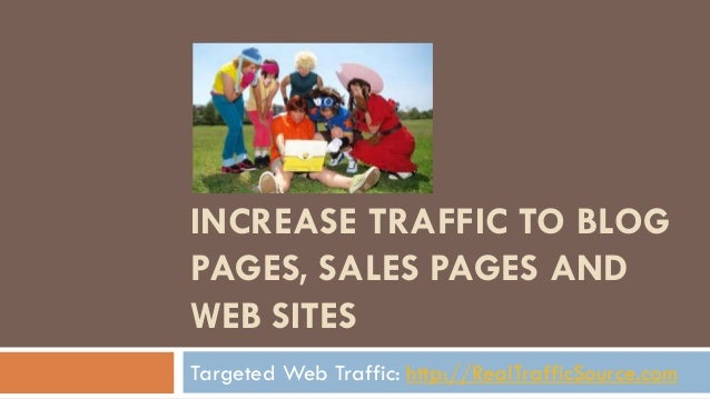 INCREASE TRAFFIC TO BLOGPAGES, SALES PAGES ANDWEB SITESTargeted Web Traffic: http://RealTrafficSource.com
