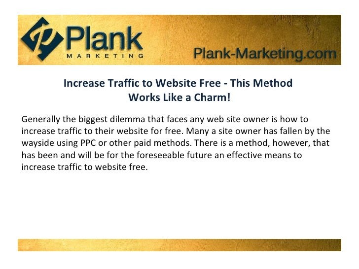 Increase Traffic to Website Free - This Method  Works Like a Charm! Generally the biggest dilemma that faces any web site ...