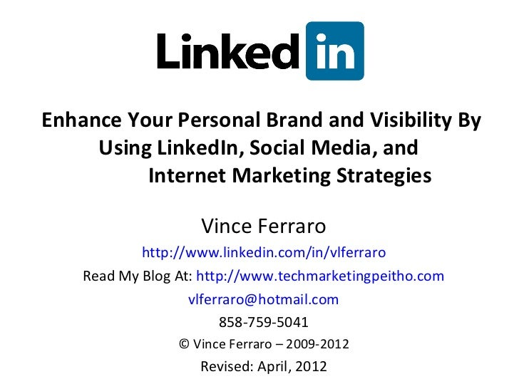 Enhance Your Personal Brand and Visibility By     Using LinkedIn, Social Media, and          Internet Marketing Strategies...