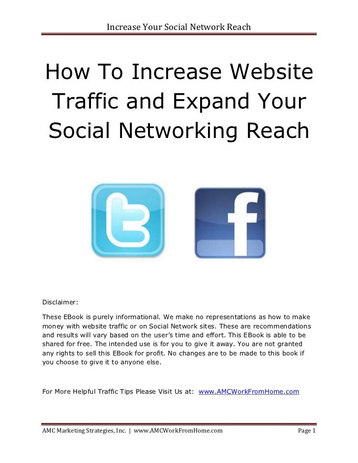 Increase Your Social Network ReachHow To Increase WebsiteTraffic and Expand YourSocial Networking ReachDisclaimer:These EB...