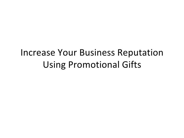 Increase Your Business Reputation Using Promotional Gifts