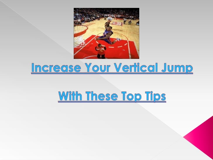 Increase your vertical jump with these top tips