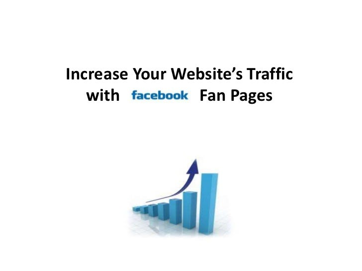 Increase Your Website's Traffic with Facebook Fan Pages<br />