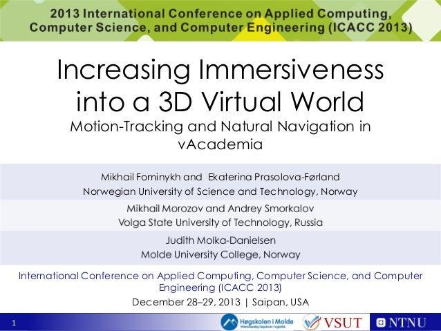Increasing immersiveness into a 3D virtual world - motion tracking and natural navigation in vAcademia