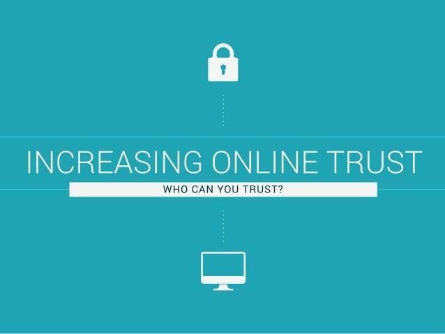 Increasing Online Trust - 3 major performance metrics considered