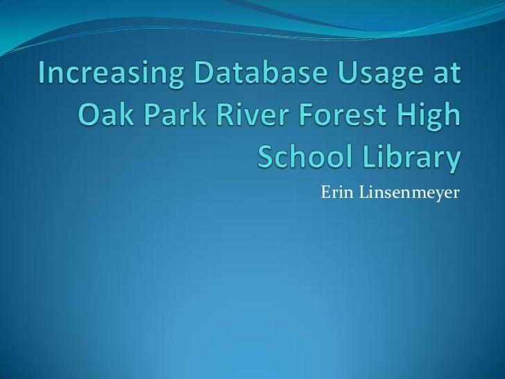 Increasing database usage at oak park river forest
