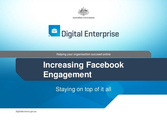 Increasing Facebook Engagement Staying on top of it all