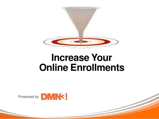 Presented byIncrease YourOnline Enrollments