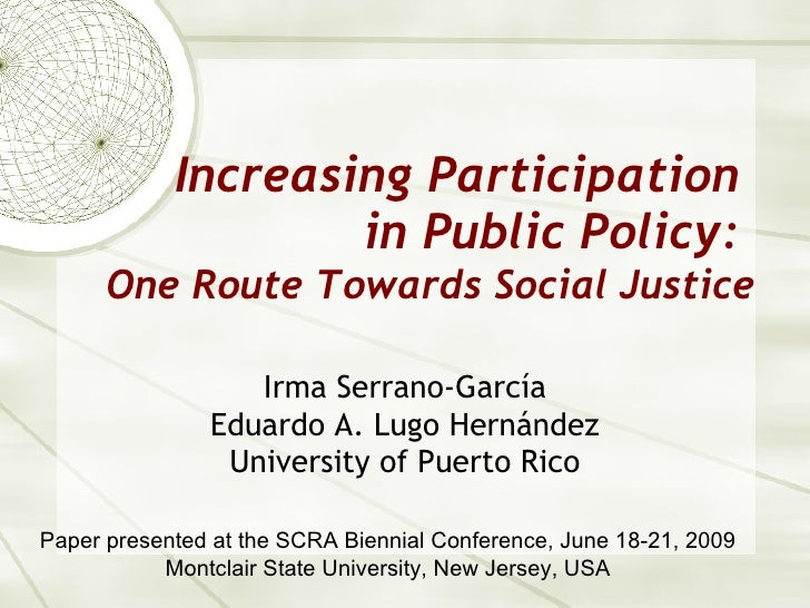 Increasing Participation In Public Policy: One Route Towards Social Justice