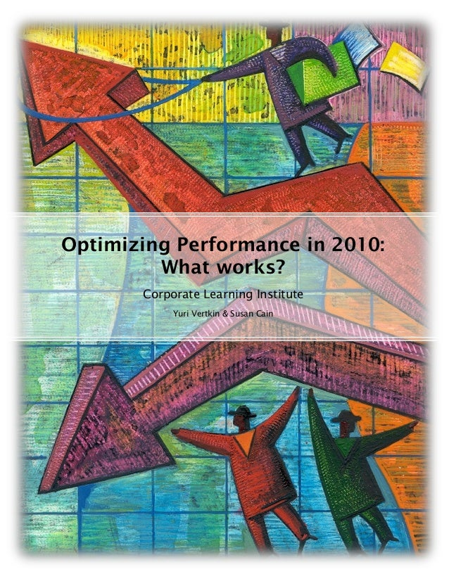 Optimizing Performance in 2010: What works? Corporate Learning Institute Yuri Vertkin & Susan Cain
