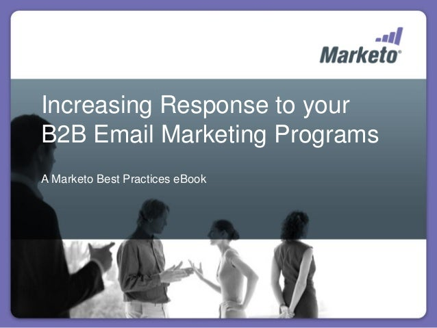 Increasing response to your B2B email marketing campaign