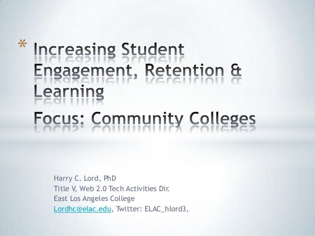 Harry C. Lord, PhD Title V, Web 2.0 Tech Activities Dir. East Los Angeles College Lordhc@elac.edu, Twitter: ELAC_hlord3, *